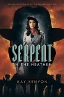 Serpent in the Heather - Kay Kenyon