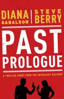 Past Prologue - Steve Berry,Diana Gabaldon