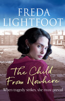 The Child from Nowhere - Freda Lightfoot