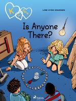 K for Kara 13 - Is Anyone There? - Line Kyed Knudsen