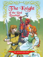 The Adventures of the Elves 1: The Knight of the Red Rosehips - Peter Gotthardt