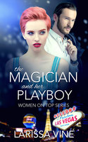 The Magician and her Playboy - Larissa Vine