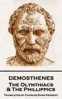 The Olynthiacs and the Phillippics - Demosthenes