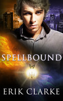 Spellbound: A Box Set - Erik Clarke