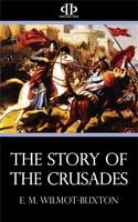 The Story of the Crusades - E.M. Wilmot-Buxton