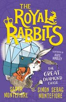 Royal Rabbits of London: The Great Diamond Chase - Simon Sebag Montefiore,Santa Montefiore