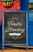 Trouble Brewing - Suzanne Baltsar