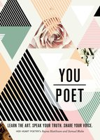 You/Poet: Learn the Art. Speak Your Truth. Share Your Voice. - Rayna Hutchison, Samuel Blake
