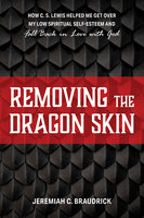 Removing the Dragon Skin - Jeremiah C. Braudrick