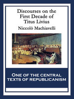Discourses on the First Decade of Titus Livius - Niccolò Machiavelli