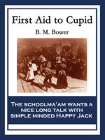 First Aid to Cupid - B.M. Bower