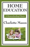 Home Education - Charlotte Mason