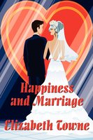 Happiness and Marriage - Elizabeth Towne