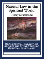Natural Law in the Spiritual World - Henry Drummond