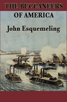 The Buccaneers of America - John Esquemeling
