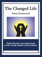The Changed Life - Henry Drummond