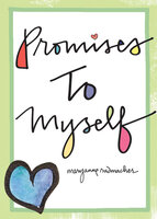 Promises to Myself - Mary Anne Radmacher