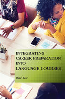 Integrating Career Preparation into Language Courses - Darcy Lear
