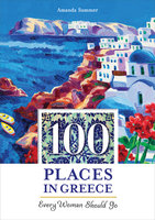100 Places in Greece Every Woman Should Go - Amanda Summer