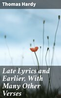 Late Lyrics and Earlier, With Many Other Verses - Thomas Hardy