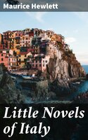 Little Novels of Italy - Maurice Hewlett