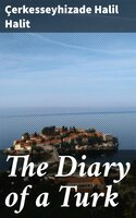 The Diary of a Turk - Çerkesseyhizade Halil Halit