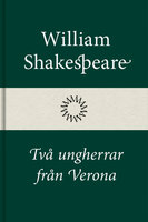 Två ungherrar från Verona - William Shakespeare