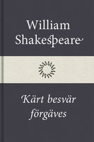 Kärt besvär förgäves - William Shakespeare