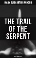 The Trail of the Serpent (Detective Mystery) - Mary Elizabeth Braddon