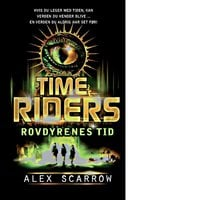 Time Riders - Rovdyrenes tid - Alex Scarrow