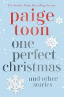 One Perfect Christmas and Other Stories - Paige Toon