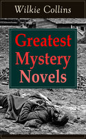 Greatest Mystery Novels of Wilkie Collins - Wilkie Collins