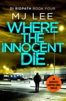 Where the Innocent Die - M.J. Lee