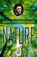 Essays by Ralph Waldo Emerson - Nature - Ralph Waldo Emerson