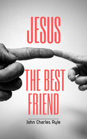 Jesus, The Best Friend - John Charles Ryle