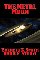 The Metal Moon - Everett C. Smith
