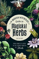 The Modern Witchcraft Guide to Magickal Herbs - Judy Ann Nock