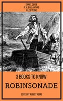3 books to know Robinsonade - Jules Verne, Daniel Defoe, R.M. Ballantyne, August Nemo