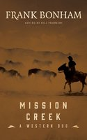 Mission Creek: A Western Duo - Frank Bonham