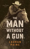 The Man without a Gun: A Western Duo - Lauran Paine