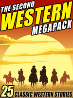 The Second Western Megapack - Zane Grey, Max Brand, Robert E. Howard, Clarence E. Mulford, Ed Earl Repp
