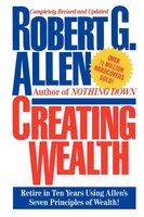 Creating Wealth - Robert G. Allen