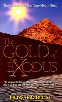 The Gold of Exodus: The Discovery of the True Mount Sinai - Howard Blum