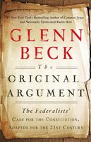 The Original Argument: The Federalists' - Glenn Beck