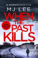 When the Past Kills - M.J. Lee