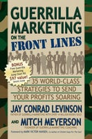 Guerrilla Marketing on the Front Lines - Jay Conrad Levinson