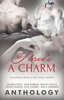 Three's a Charm - Helena Maeve, Ashe Barker, Desiree Holt