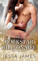 Her Rockstar Billionaire - Jessa James