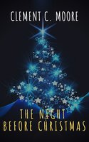 The Night Before Christmas (Illustrated) - Clement C. Moore, The griffin classics