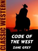 Code of the West - Zane Grey
